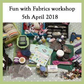 Fun with fabrics Workshop – 5th April 2018